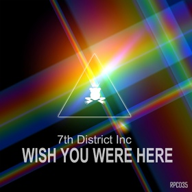 7TH DISTRICT - WISH YOU WERE HERE